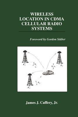 Wireless Location in Cdma Cellular Radio Systems James J. Caffery, Jr.