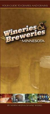 Wineries & Breweries of Minnesota: Your Guide to Grapes and Grains Watchable Wildlife