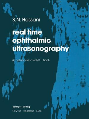 Real Time Opthalmic Ultrasonography S.N. Hassani