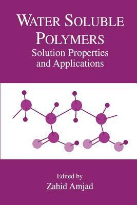Water Soluble Polymers: Solution Properties and Applications Zahid Amjad