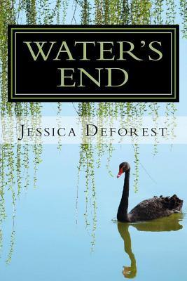 Waters End: A Love Rediscovered  by  Jessica Deforest