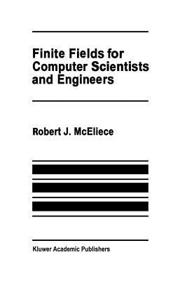 Finite Fields for Computer Scientists and Engineers Robert J McEliece