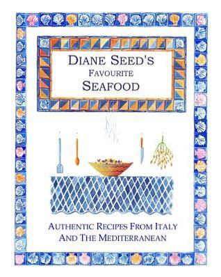 Diane Seeds Favourite Seafood  by  Diane Seed