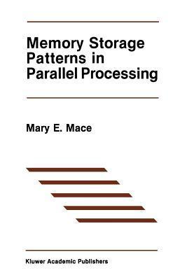 Memory Storage Patterns in Parallel Processing Mary E Mace