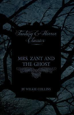 Mrs. Zant and the Ghost  by  Wilkie Collins