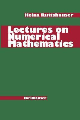 Lectures on Numerical Mathematics H Rutishauser