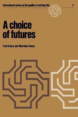 A Choice of Futures F Emery