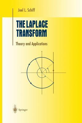The Laplace Transform: Theory and Applications  by  Joel L Schiff