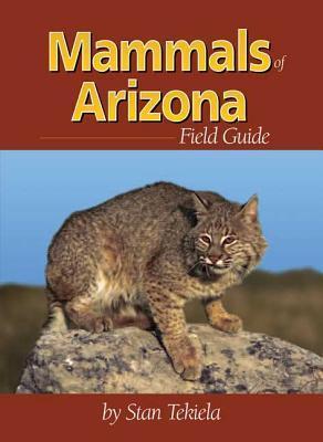 Mammals of Arizona Field Guide  by  Stan Tekiela