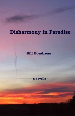 Disharmony in Paradise Bill Boudreau