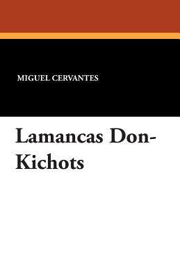 Lamancas Don-Kichots Miguel de Cervantes Saavedra