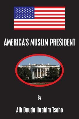 Americas Muslim President Alh Dauda Ibrahim Tsoho