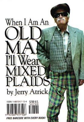 When Im an Old Man Ill Wear Mixed Plaids Jerry Atrick