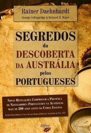 Segredos Da Descoberta Da Austrália Pelos Portugueses  by  Rainer Daehnhardt