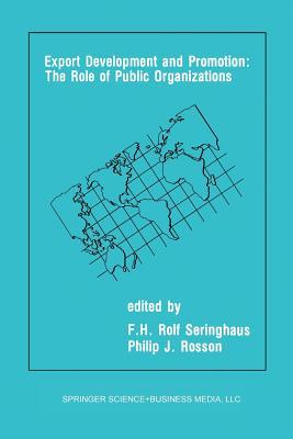 Export Development and Promotion: The Role of Public Organizations F H Rolf Seringhaus