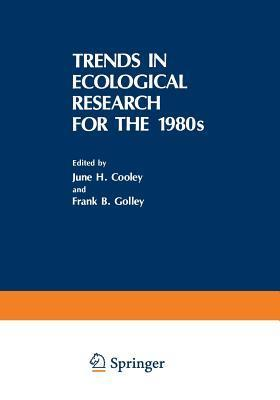 Trends in Ecological Research for the 1980s  by  June H Cooley