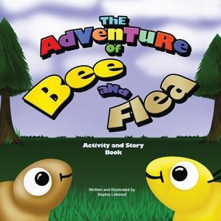 The Adventure of Bee and Flea  by  Sophia LeBoeuf