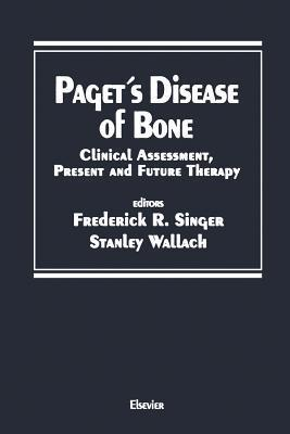 Paget S Disease of Bone: Clinical Assessment, Present and Future Therapy Proceedings of the Symposium on the Treatment of Paget S Disease of Bone, Held October 20, 1989 in New York City Frederick Singer