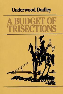 A Budget of Trisections  by  Underwood Dudley
