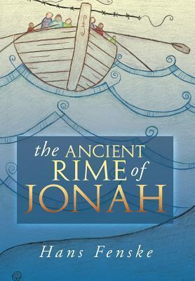 The Ancient Rime of Jonah Hans Fenske
