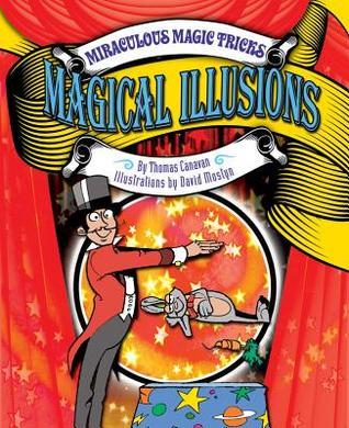 Magical Illusions  by  Thomas Canavan Jr.