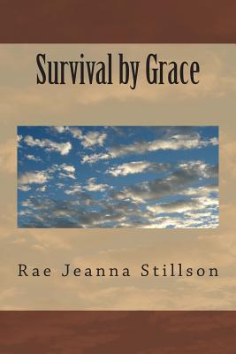 Survival Grace by Rae Jeanna Stillson