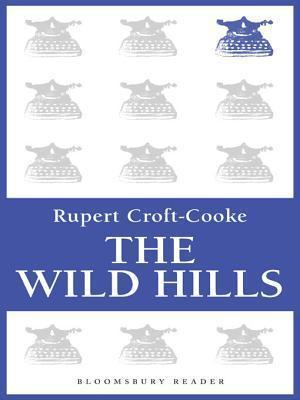 The Wild Hills  by  Rupert Croft-Cooke