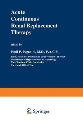 Acute Continuous Renal Replacement Therapy Emil P Paganini