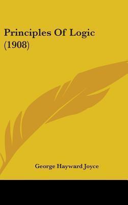 Principles of Logic (1908)  by  George Hayward Joyce