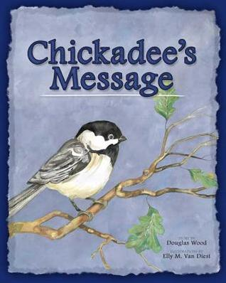 Chickadees Message Douglas Wood