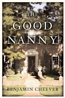 The Good Nanny  by  Benjamin Cheever