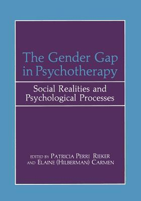 The Gender Gap in Psychotherapy: Social Realities and Psychological Processes  by  E H Carmen