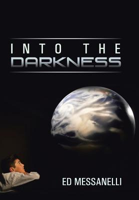 Into the Darkness  by  Ed Messanelli