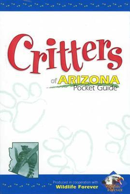 Critters of Arizona Pocket Guide (Critters of...)  by  Wildlife Forever