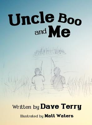 Uncle Boo and Me Dave Terry