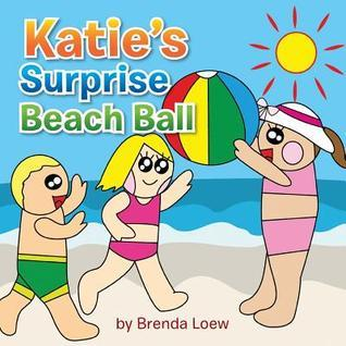 Katies Surprise Beach Ball Brenda Loew