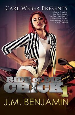 Ride or Die Chick 1: The Story of Treacherous and Teflon  by  J.M. Benjamin