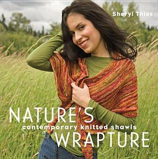 Natures Wrapture: Contemporary Knitted Shawls Sheryl Thies