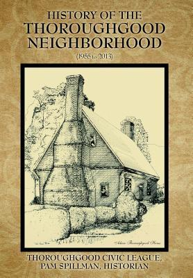 History of the Thoroughgood Neighborhood: (1955 to 2013)  by  Thoroughgood Civic League