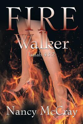 Fire Walker  by  Nancy McCray