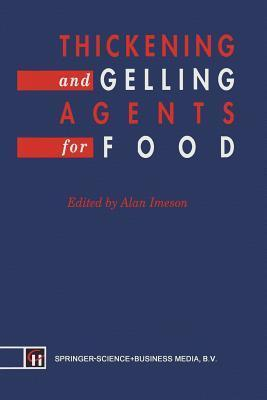 Thickening and Gelling Agents for Food  by  A Imeson