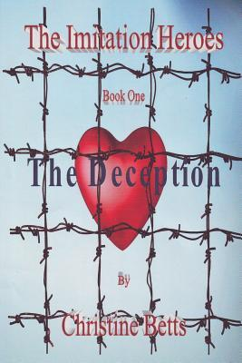 (The Imitation Heroes Book 1) the Deception  by  Christine Betts