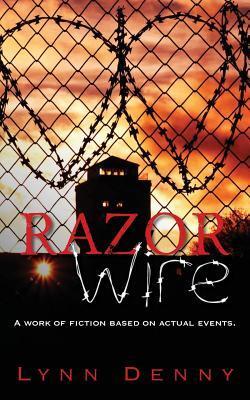 Razor Wire  by  Lynn Denny