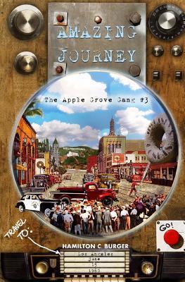 Amazing Journey: The Apple Grove Gang  by  Hamilton C Burger
