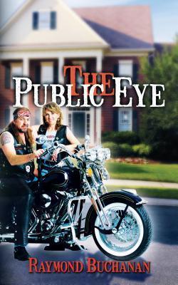 The Public Eye  by  Raymond Buchanan