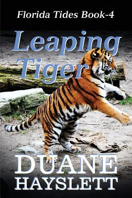 Leaping Tiger: Florida Tides Book-4  by  Duane Hayslett