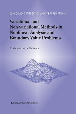 Variational and Non-Variational Methods in Nonlinear Analysis and Boundary Value Problems Dumitru Motreanu