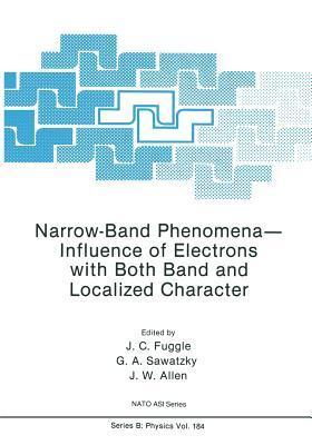 Narrow-Band Phenomena Influence of Electrons with Both Band and Localized Character J C Fuggle