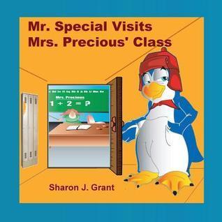 Mr. Special Visits Mrs. Precious Class Sharon J Grant