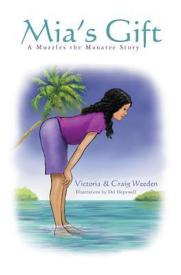 MIAs Gift: A Muzzles the Manatee Story  by  Craig Weeden